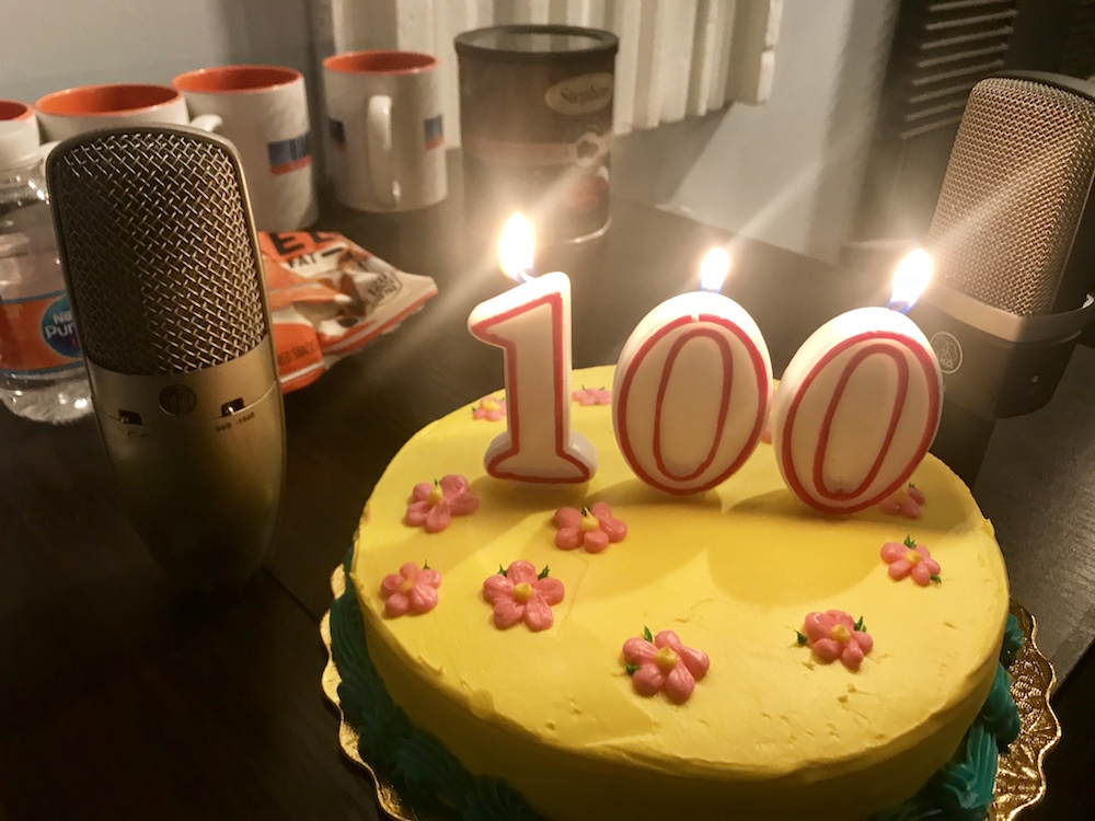 100 Episodes!